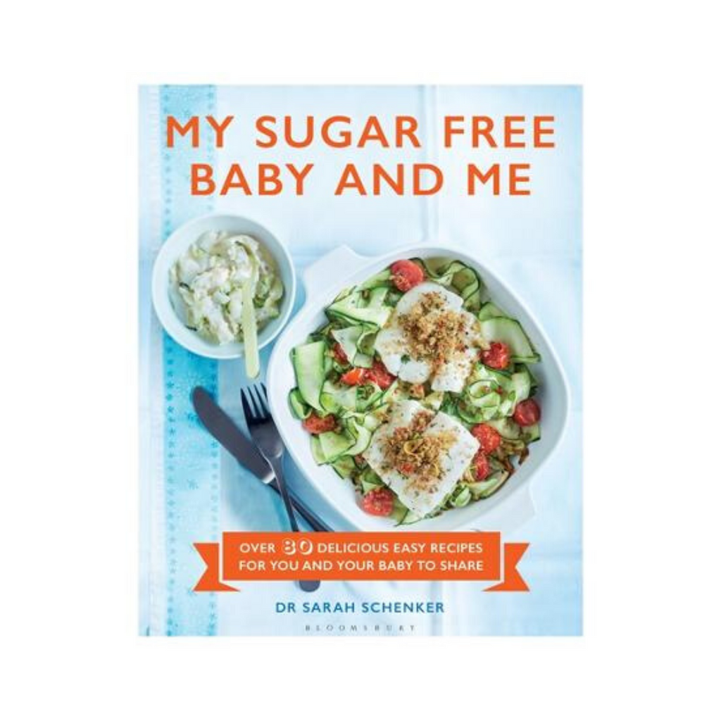 My Sugar Free Baby And Me by Dr Sarah Schenker