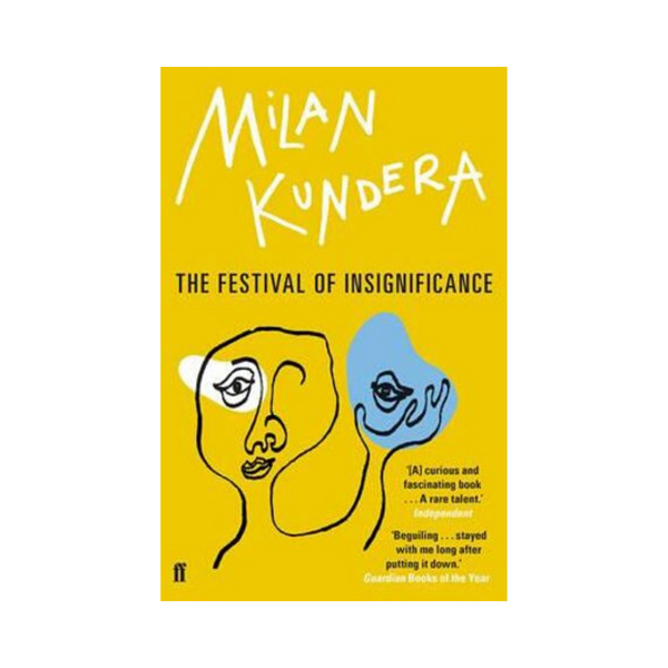 Milan Kundera The Festival Of Insignificance