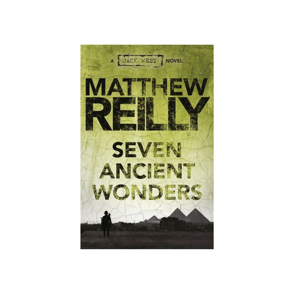 THE SEVEN ANCIENT WONDERS: A JACK WEST JR NOVEL 1 by Matthew Reilly