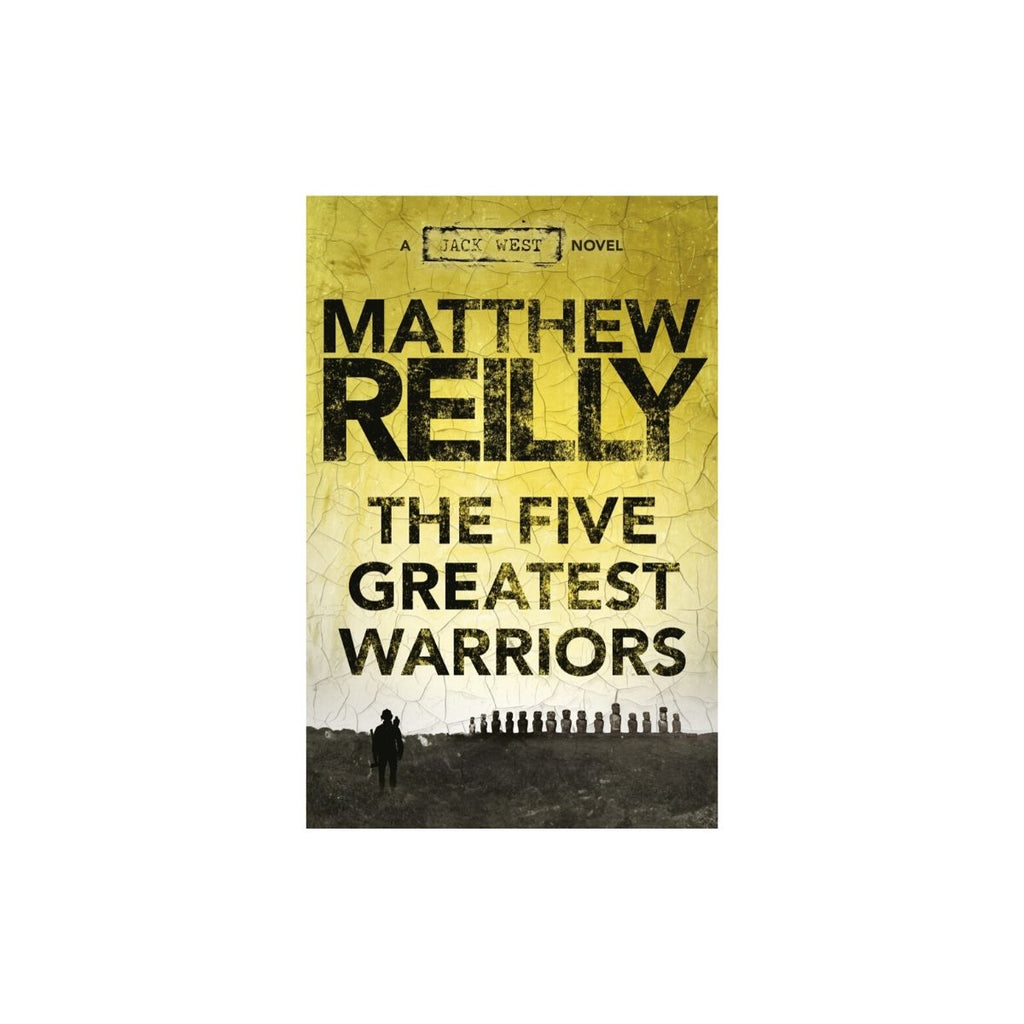 THE FIVE GREATEST WARRIORS: A JACK WEST JR NOVEL 3  by Matthew Reilly