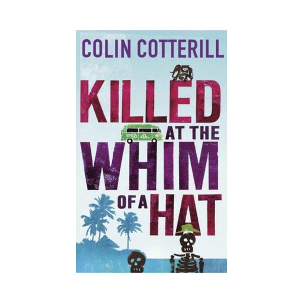 Colin Cotterill Killed At The Whim Of A Hat-booksrusandmore-booksrusandmore