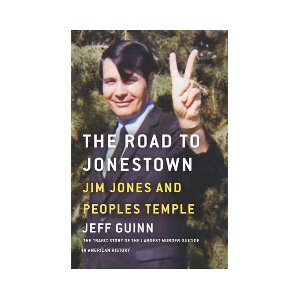 Jeff Guinn - The Road To Jonestown