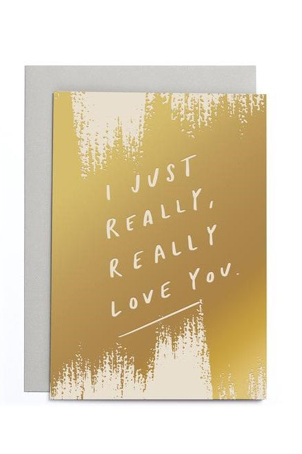 I Just Really Love You - Greetings Card