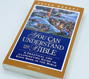 You Can Understand the Bible | by Peter Kreeft