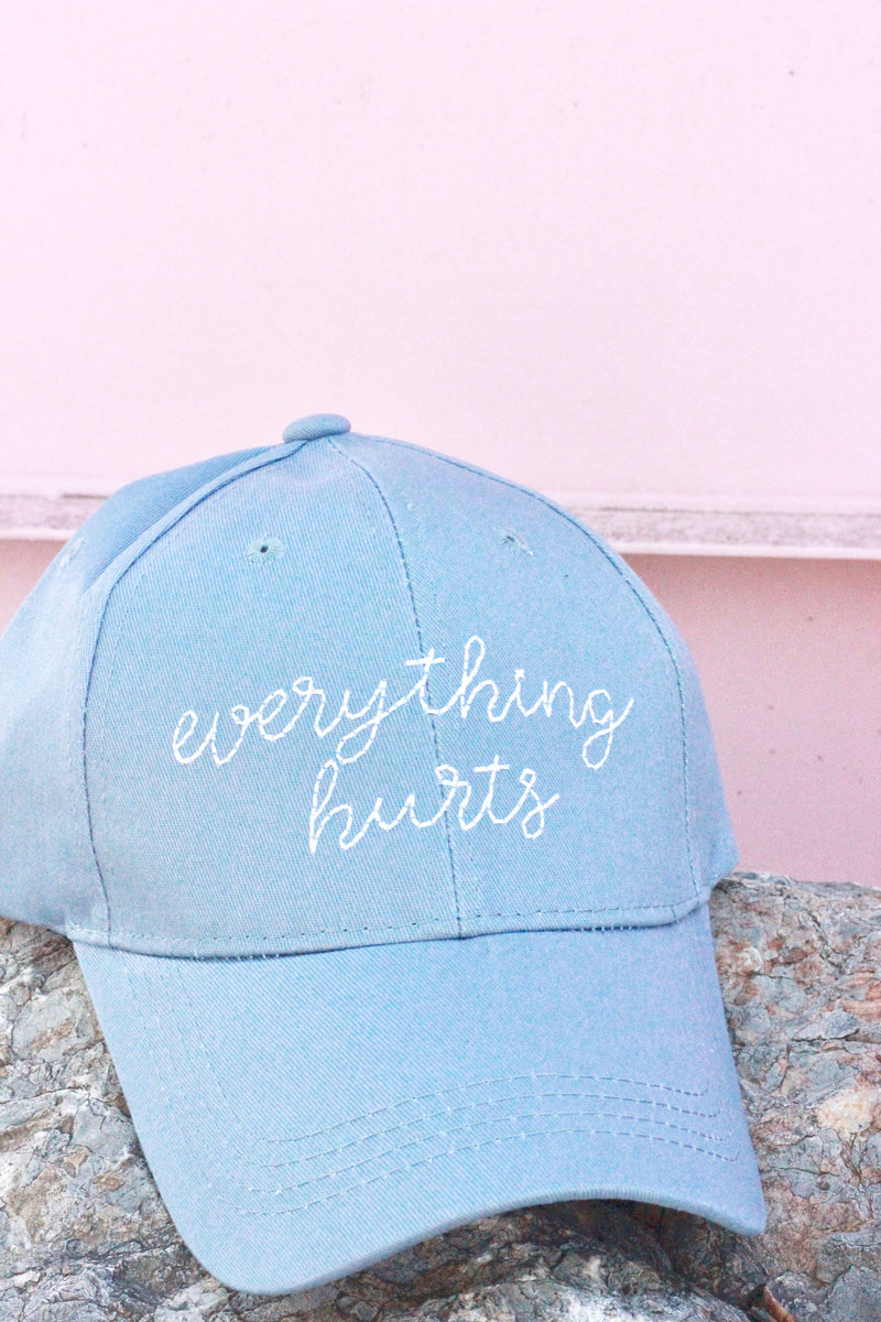 """Everything Hurts"" Hat"