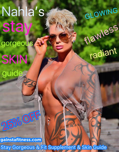 Nahla's Stay Gorgeous, Glowing & Fit Supplement & Skin Guide