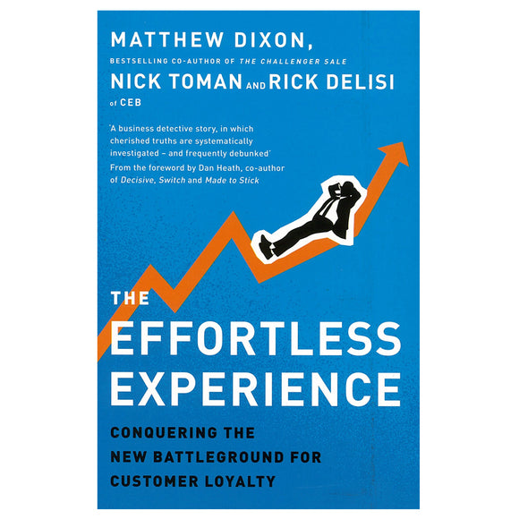 BOOK- THE EFFORTLESS EXPERIENCE : CONQUERING THE NEW BATTLEGROUND FOR CUSTOMER LOYALTY