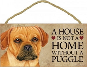 Puggle-A house is not a home Plaque