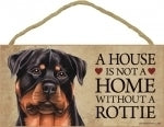 Rottweiler  A house is not a home-Plaque