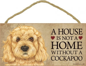 Cockapoo- A house is not a home Plaques