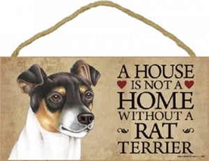 Rat Terrier- A house is not a home Plaque
