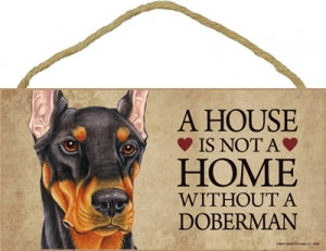 Doberman- Black- A house is not a home Plaque