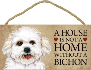 Bichon puppy- A house is not a home Plaque