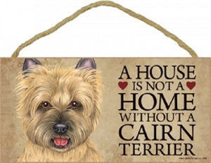 Cairn Terrier- Blonde- A house is not a home plaque