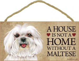 Maltese Puppy- A House is not a home Plaque