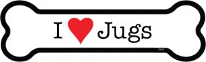 I love Jugs Bone Magnet