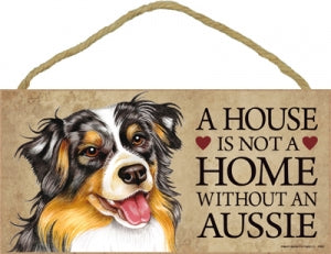 Aussie- A House is not a home without a Aussie Plaque