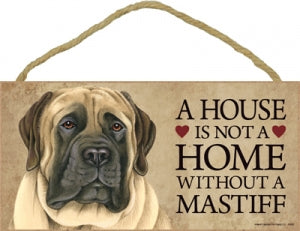 English Mastiff - A house is not a home Plaque