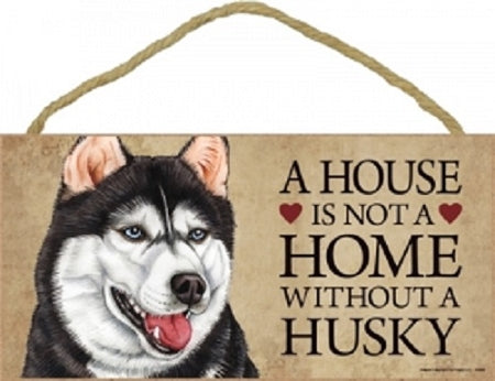 Husky- A house is not a home Plaque