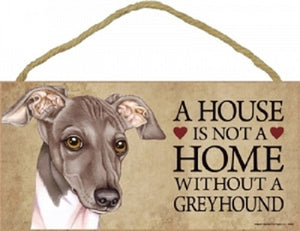 Italian Greyhound- A house is not a homePlaque