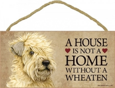 Wheaten Terrier - A house is not a home Plaque