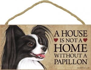 Papillon Brown- A house is not a home Plaque