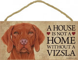 Vizsla- A house is not a home plaque