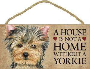 Yorkie- Puppy- A house is not a home plaque