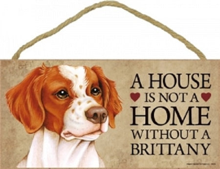 Brittany - A house is not a home Plaques