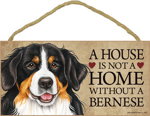 Bernese - A house is not a home Plaques