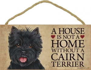 Cairn Terriers- Black- A House is not a home Plaque