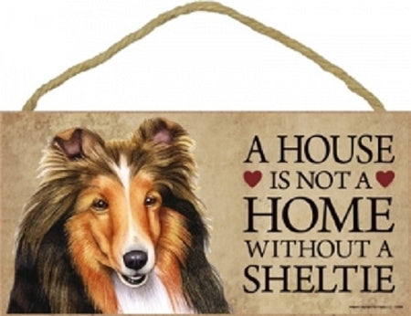 Sheltie -A house is not a home plaque