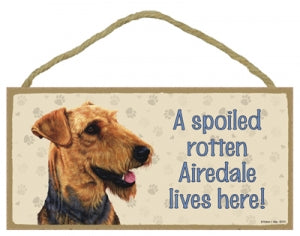 Airedale - spoiled rotten Plaque