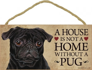 Pug  Black- A house is not a home Plaque