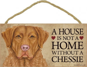 Chessie- A house is not a home Plaque