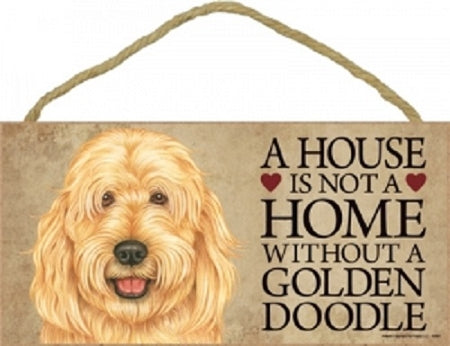 Golden Doodle- A house is not a home- Plaques