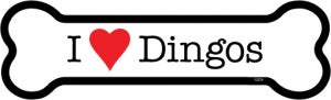 I love Dingos Bone Magnet