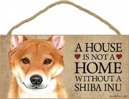 Shiba Inu- A house is not a home plaque