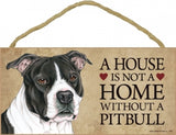 Pit bull Black & White- A house is not a home Plaque