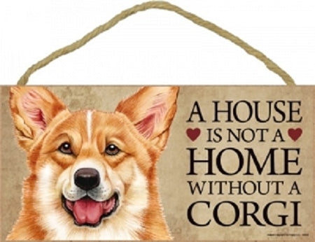 Corgi - A house is not a home Plaque