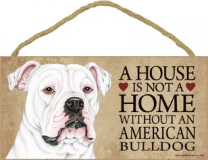American Bulldog- A house is not a Home Plaque