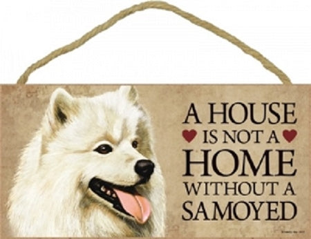 Samoyed- A house is not a home Plaque