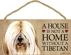Tibetan Terrier  & White a House is not a home plaque