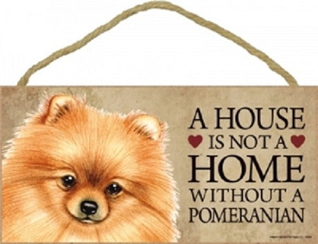 Pomeranian- orange- A house is not a home plaque