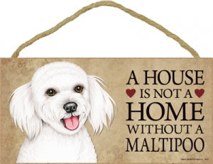 Maltipoo- A house is not a home Plaque