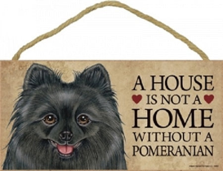Pomeranian- Black- A house is not a home plaque