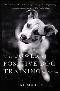 The Power of Positive Dog Training (Pat Miller)