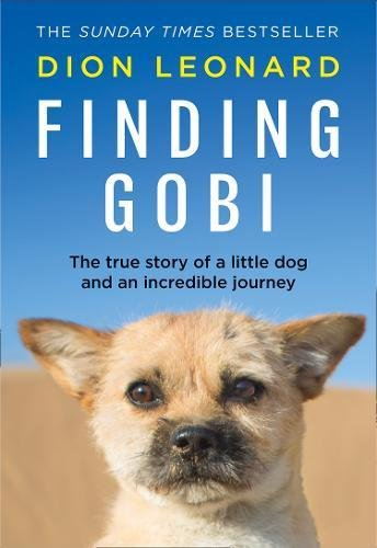 Finding Gobi (Main edition): The true story of a little dog and an incredible journey (Leonard Dion)