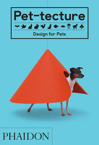 Pet-tecture: Design for Pets (Tom Wainwright)