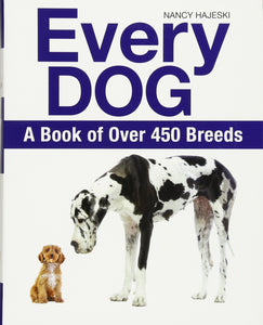 Every Dog: A Book of 500 Breeds (Nancy Hajeski)